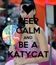 KEEP CALM AND BE A KATYCAT - Personalised Poster large