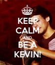 KEEP CALM AND BE A KEVIN! - Personalised Poster large