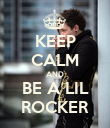 KEEP CALM AND BE A LIL ROCKER - Personalised Poster small