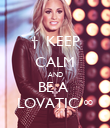 †  KEEP CALM AND BE A  LOVATIC ∞ - Personalised Poster large