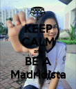 KEEP CALM and BE A Madridista - Personalised Poster large