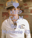 KEEP CALM AND Be a Mahomie <3 - Personalised Poster large