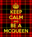 KEEP CALM AND BE A MCQUEEN - Personalised Poster large