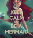 KEEP CALM AND BE A MERMAID - Personalised Poster large