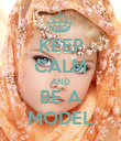 KEEP CALM AND BE A MODEL - Personalised Poster large