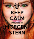 KEEP CALM AND BE A MORGEN- STERN - Personalised Poster large