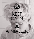 KEEP CALM AND BE A NIALLER - Personalised Poster large