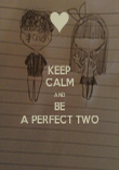 KEEP CALM AND BE A PERFECT TWO - Personalised Poster large