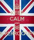 KEEP CALM AND BE A PERROQUET - Personalised Poster large