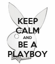 KEEP CALM AND BE A PLAYBOY - Personalised Poster large
