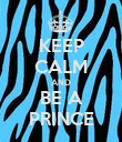 KEEP CALM AND BE A PRINCE - Personalised Poster large