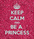 KEEP CALM AND BE A  PRINCESS - Personalised Poster large