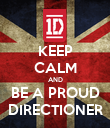 KEEP CALM AND BE A PROUD DIRECTIONER - Personalised Poster large