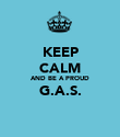 KEEP CALM AND BE A PROUD G.A.S.  - Personalised Poster large