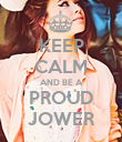 KEEP CALM AND BE A PROUD JOWER - Personalised Poster large