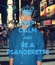 KEEP CALM AND BE A PSANDERETTE - Personalised Poster large