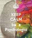 KEEP CALM AND be  a Psychologist - Personalised Poster large