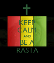 KEEP CALM AND BE A RASTA - Personalised Poster large