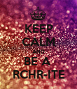 KEEP CALM AND BE A  RCHR-ITE - Personalised Poster large