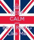 KEEP CALM AND Be A Real G Like Me - Personalised Poster large