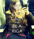 KEEP CALM AND BE A RIGÄ - Personalised Poster small