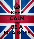 KEEP CALM AND BE A RITA BOSS - Personalised Poster large
