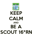 KEEP CALM AND BE A SCOUT 16°RN - Personalised Poster large