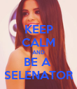 KEEP CALM AND BE A  SELENATOR - Personalised Poster large