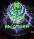 KEEP CALM AND BE A SIKH  - Personalised Poster large