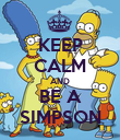 KEEP CALM AND BE A SIMPSON - Personalised Poster large