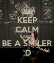 KEEP CALM AND BE A SMILER :D - Personalised Poster large