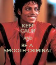 KEEP CALM AND BE A  SMOOTH CRIMINAL - Personalised Poster large