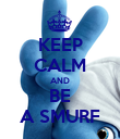 KEEP CALM AND BE A SMURF - Personalised Poster large
