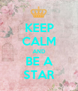 KEEP CALM AND BE A STAR - Personalised Poster large