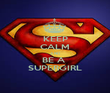 KEEP CALM AND BE A  SUPERGIRL - Personalised Poster large