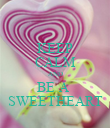 KEEP CALM AND BE A  SWEETHEART - Personalised Poster large