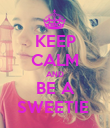 KEEP CALM AND BE A SWEETIE  - Personalised Poster large