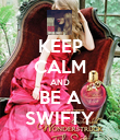 KEEP CALM AND BE A SWIFTY - Personalised Poster large