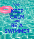 KEEP CALM AND BE A SWIMMER - Personalised Poster large