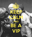 KEEP CALM AND BE A VIP - Personalised Poster large