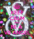 KEEP CALM AND BE A  VS ANGEL - Personalised Poster large