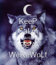 KeeP CaLm AnD Be A WeReWoLf - Personalised Poster large