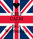 KEEP CALM AND Be A Westbrooks  - Personalised Poster large