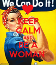 KEEP CALM AND BE A WOMAN  - Personalised Poster large