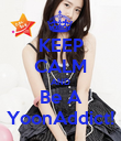 KEEP CALM AND Be A YoonAddict! - Personalised Poster large