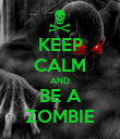 KEEP CALM AND BE A ZOMBIE - Personalised Poster large