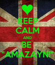 "KEEP CALM AND BE  ""AMAZAYN!"" - Personalised Poster large"