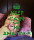 KEEP CALM AND BE AMAZING!!! - Personalised Poster large