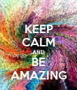 KEEP CALM AND BE AMAZING - Personalised Poster large