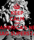 KEEP CALM AND BE AMERICA'S NEXT DRAG SUPERSTAR - Personalised Poster large